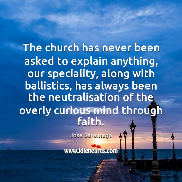 Image, The church has never been asked to explain anything, our speciality, along