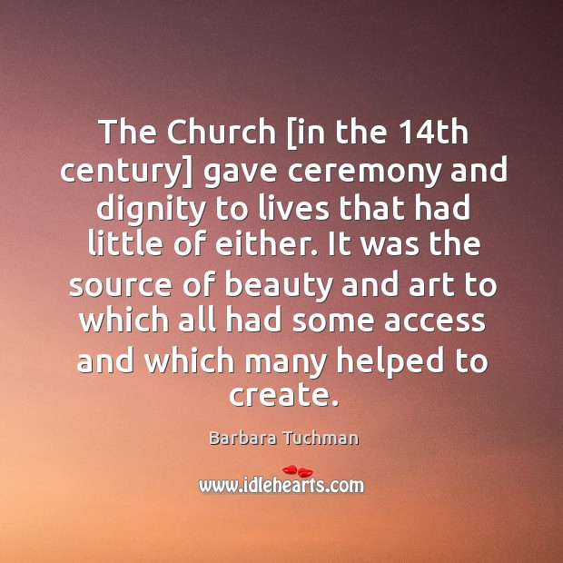 Image, The Church [in the 14th century] gave ceremony and dignity to lives