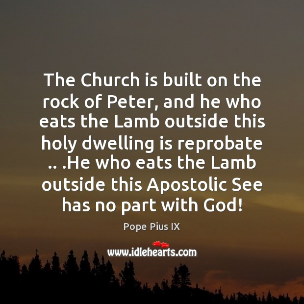The Church is built on the rock of Peter, and he who Image