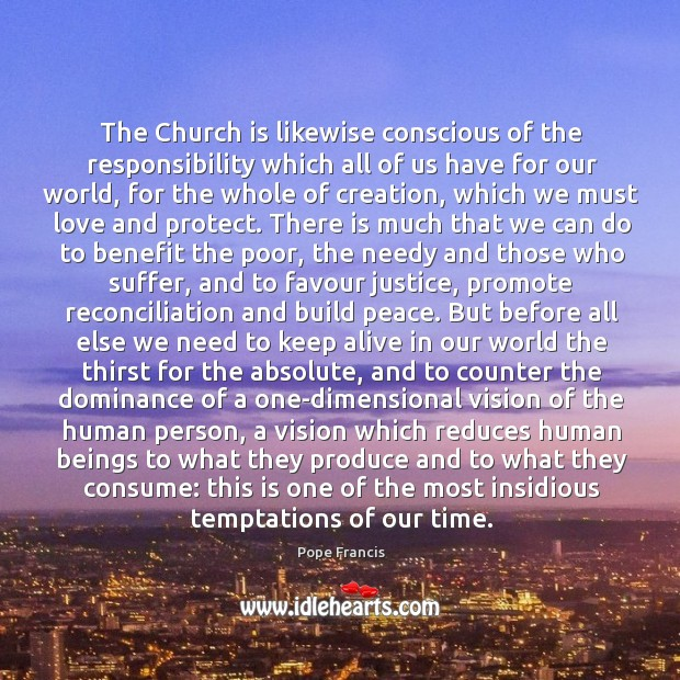 The Church is likewise conscious of the responsibility which all of us Image