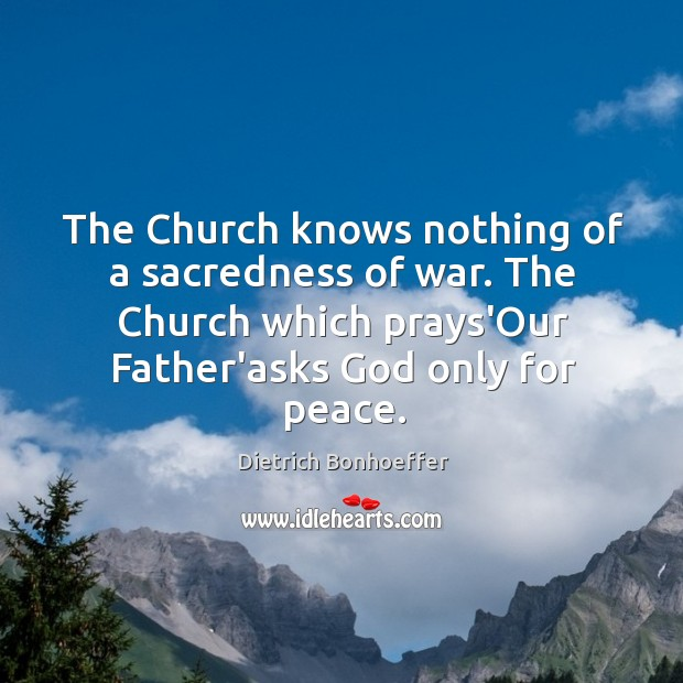 The Church knows nothing of a sacredness of war. The Church which Image