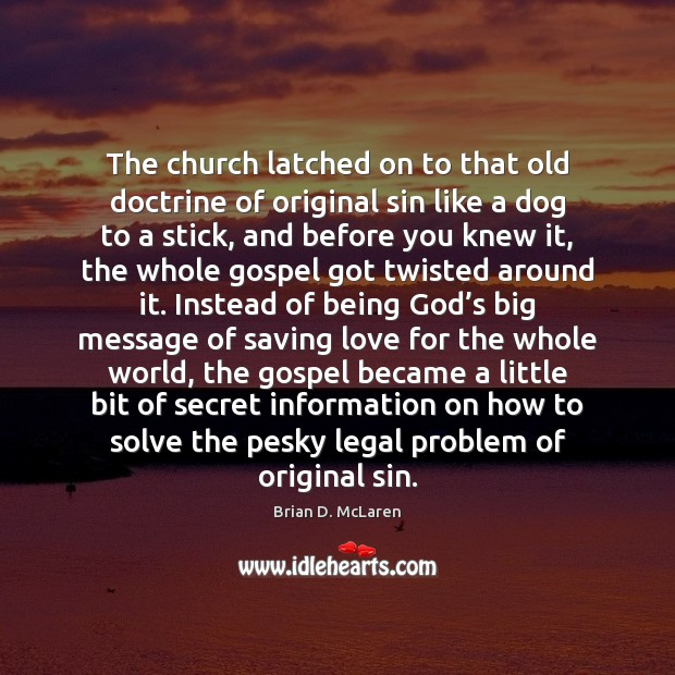 The church latched on to that old doctrine of original sin like Legal Quotes Image