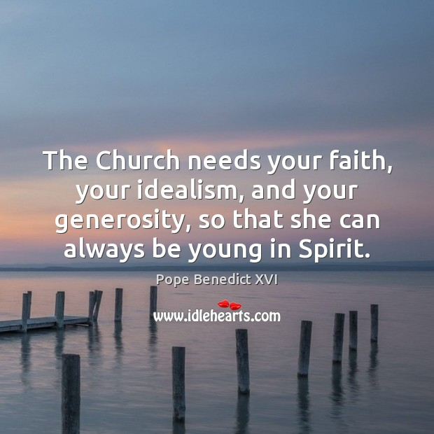 Image, The Church needs your faith, your idealism, and your generosity, so that