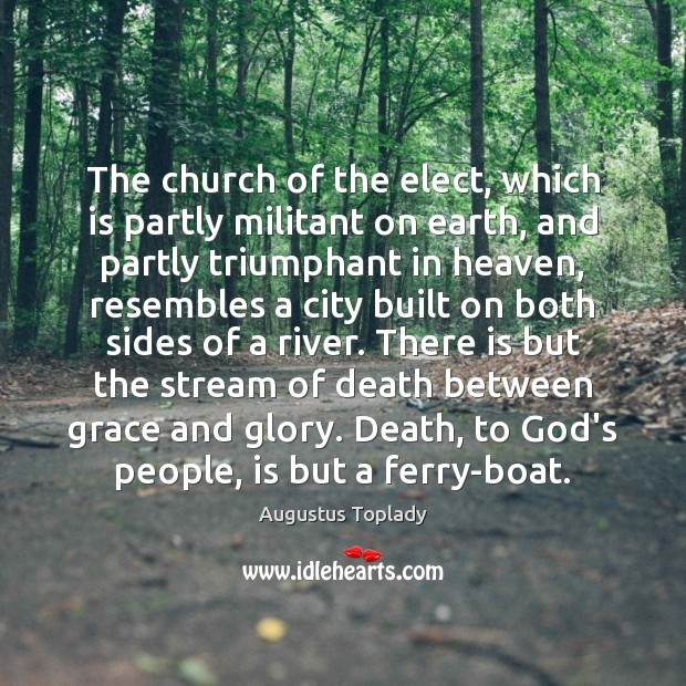 Image, The church of the elect, which is partly militant on earth, and