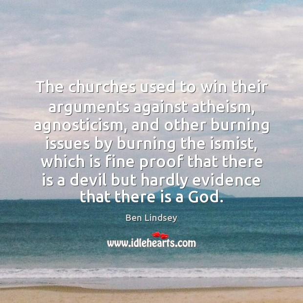 Image, The churches used to win their arguments against atheism, agnosticism, and other