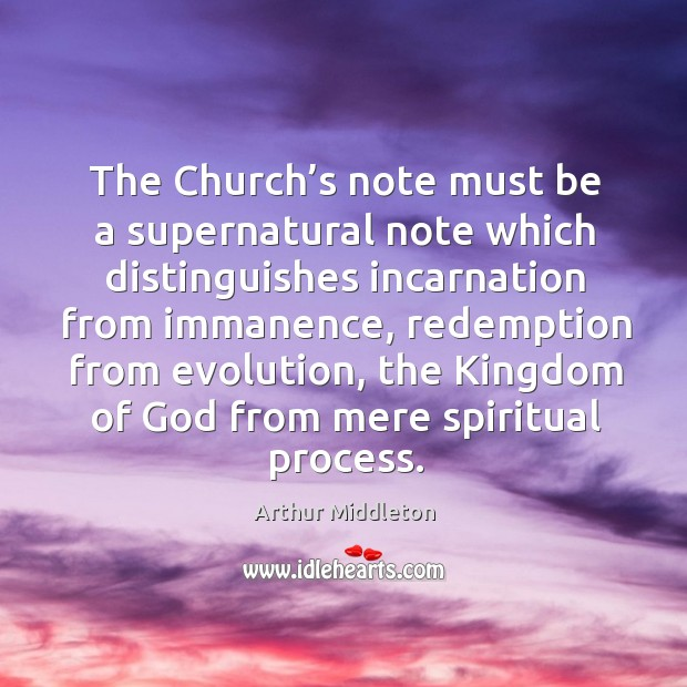Image, The church's note must be a supernatural note which distinguishes incarnation from immanence