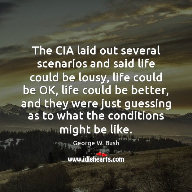 Image about The CIA laid out several scenarios and said life could be lousy,
