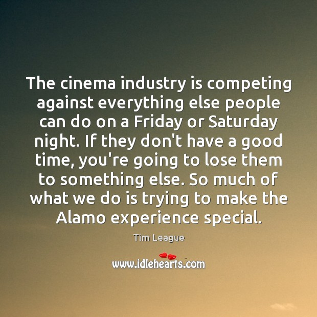 Image, The cinema industry is competing against everything else people can do on