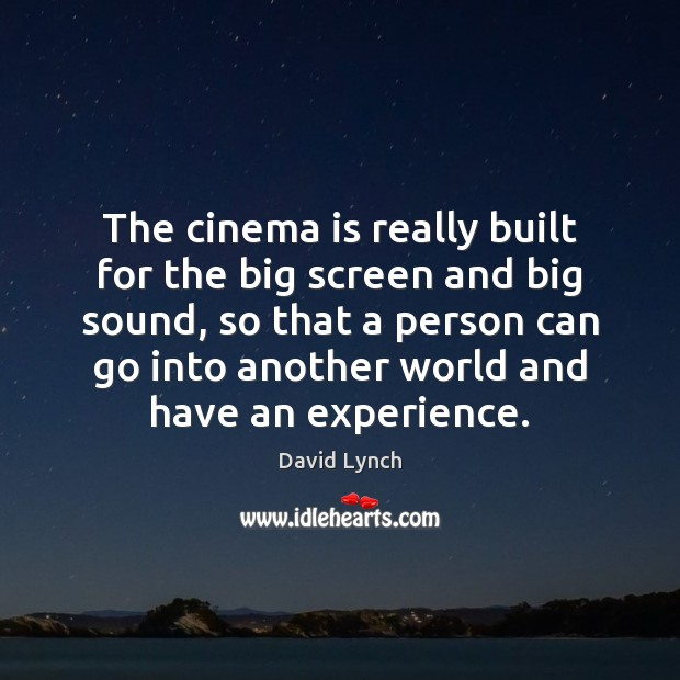 Image, The cinema is really built for the big screen and big sound,