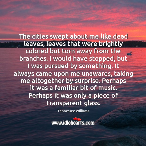 The cities swept about me like dead leaves, leaves that were brightly Image