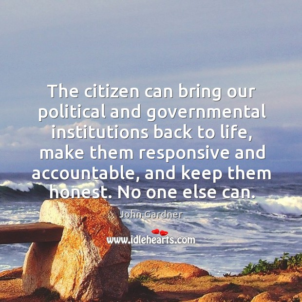 The citizen can bring our political and governmental institutions back to life Image