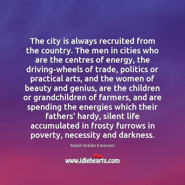 The city is always recruited from the country. The men in cities Image
