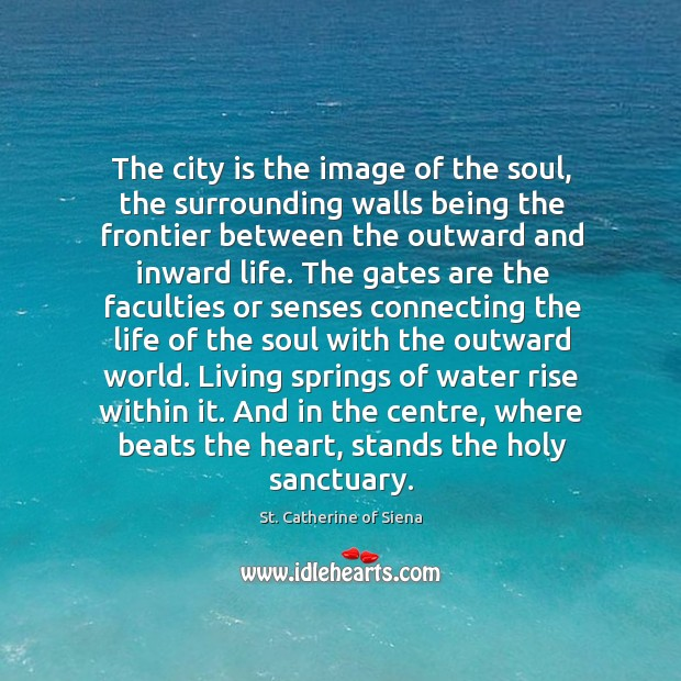 Image, The city is the image of the soul, the surrounding walls being