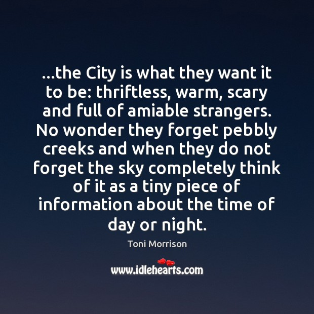 …the City is what they want it to be: thriftless, warm, scary Image