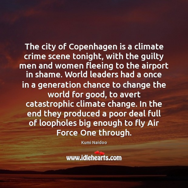 Image, The city of Copenhagen is a climate crime scene tonight, with the