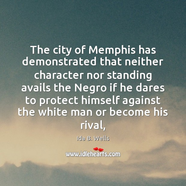 Image, The city of Memphis has demonstrated that neither character nor standing avails