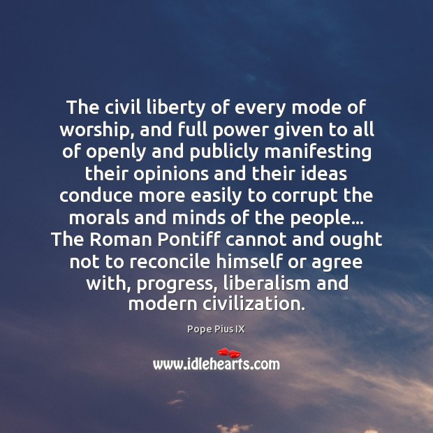 The civil liberty of every mode of worship, and full power given Progress Quotes Image