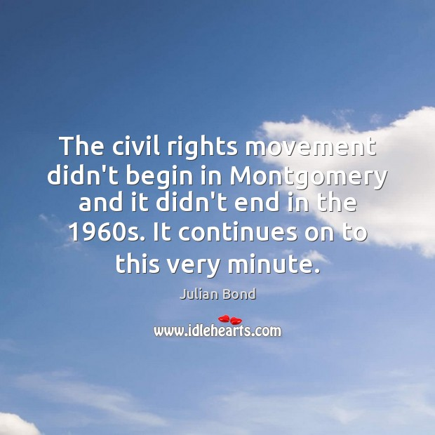 The civil rights movement didn't begin in Montgomery and it didn't end Image