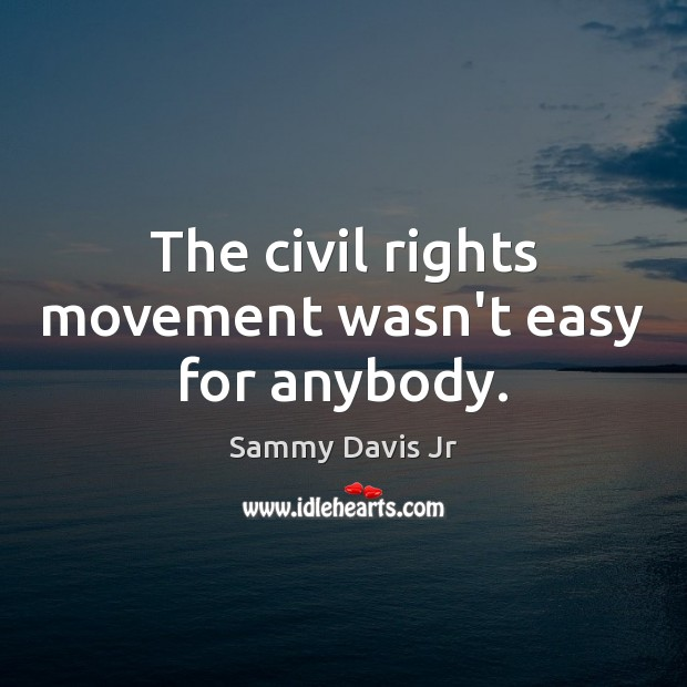 Image, The civil rights movement wasn't easy for anybody.