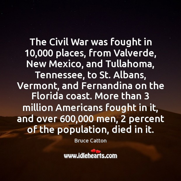 Image, The Civil War was fought in 10,000 places, from Valverde, New Mexico, and