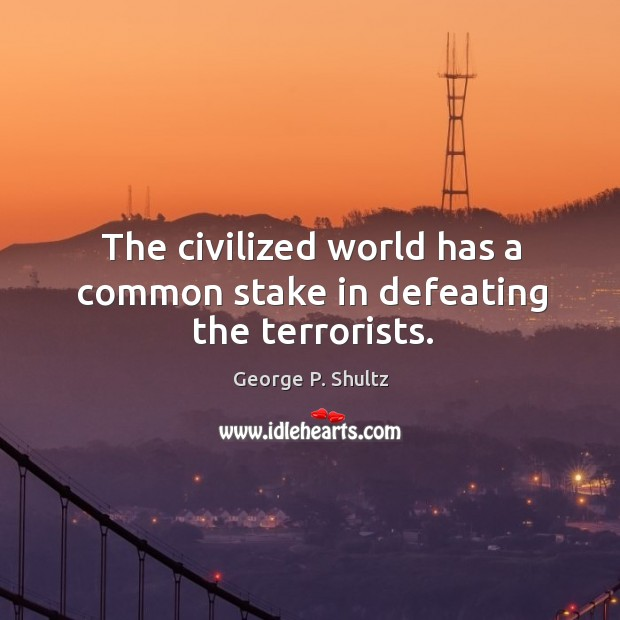 The civilized world has a common stake in defeating the terrorists. Image