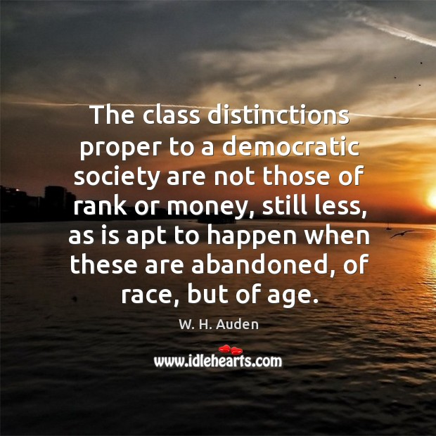 Image, The class distinctions proper to a democratic society are not those of rank or money