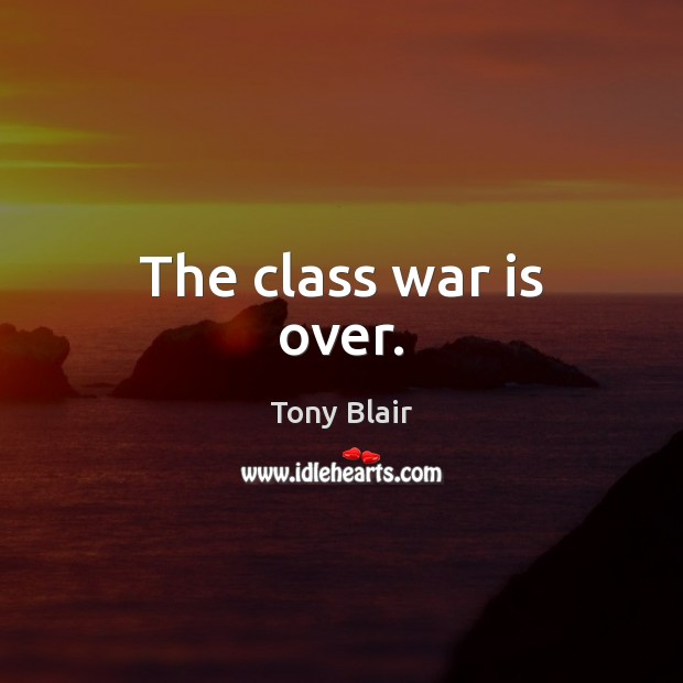 Image, The class war is over.