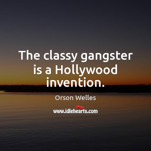 The classy gangster is a Hollywood invention. Image