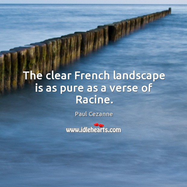 The clear french landscape is as pure as a verse of racine. Image