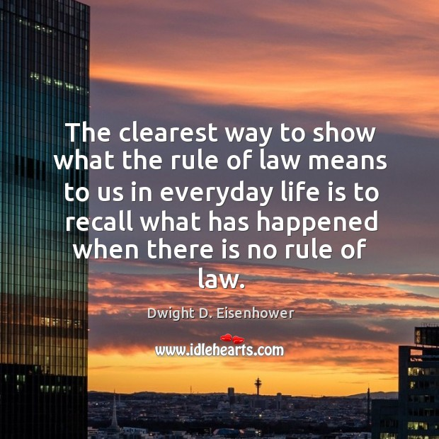 The clearest way to show what the rule of law means to us in everyday Image