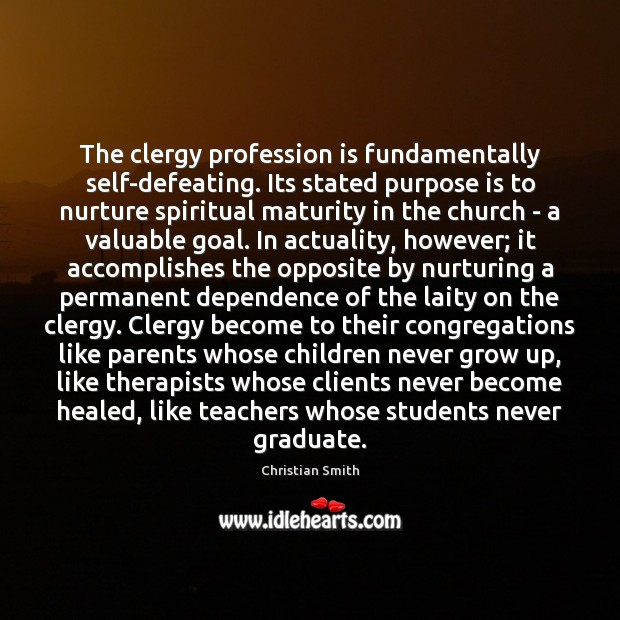 Image, The clergy profession is fundamentally self-defeating. Its stated purpose is to nurture