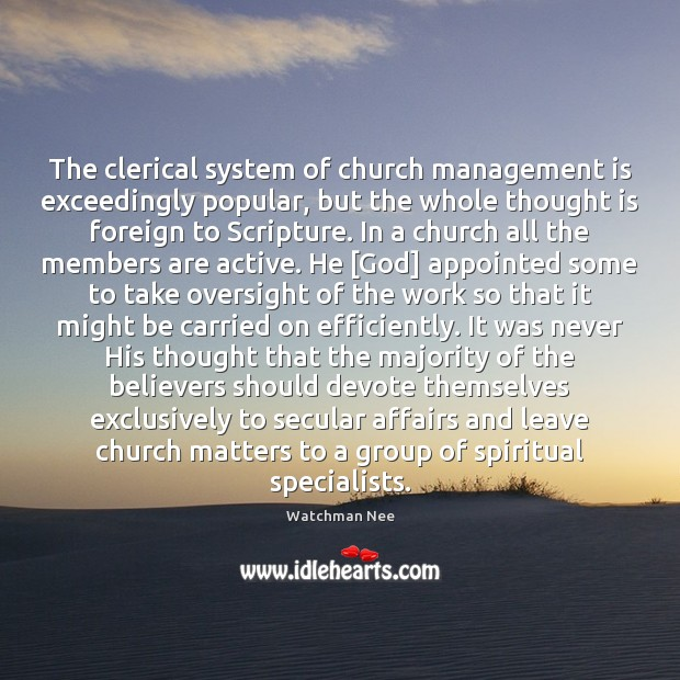 The clerical system of church management is exceedingly popular, but the whole Management Quotes Image