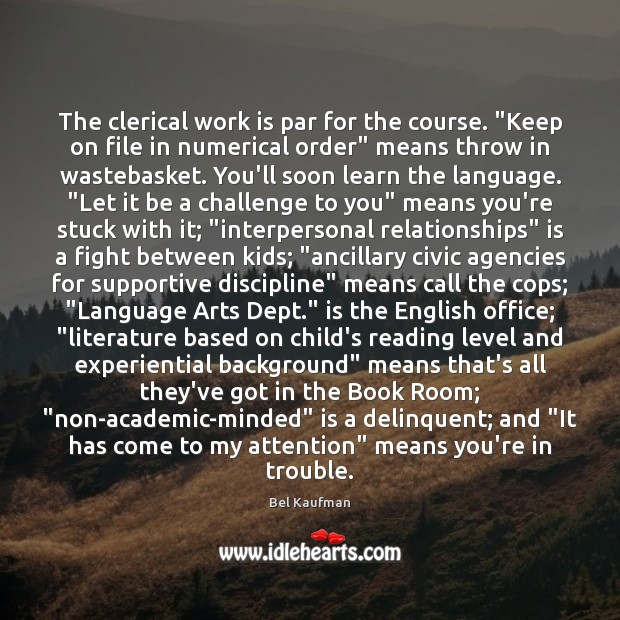 "Image, The clerical work is par for the course. ""Keep on file in"
