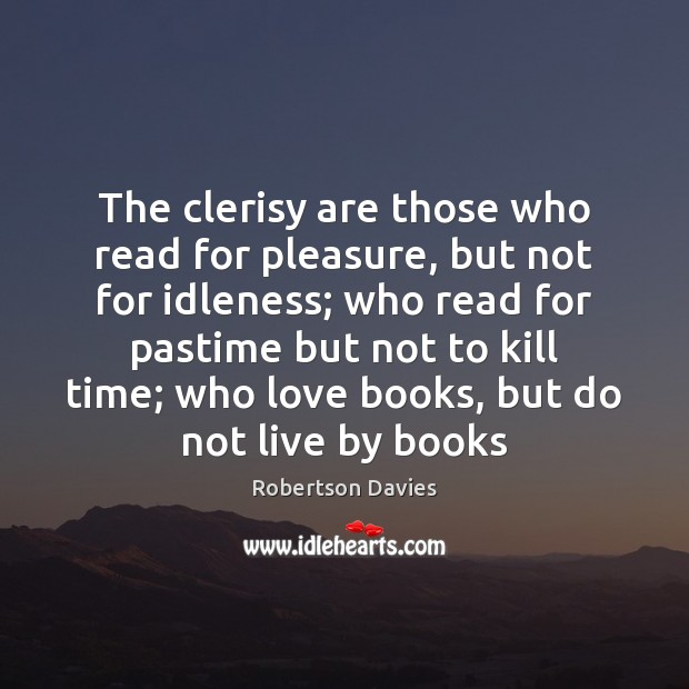 The clerisy are those who read for pleasure, but not for idleness; Image