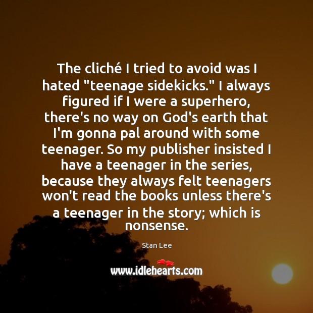 """The cliché I tried to avoid was I hated """"teenage sidekicks."""" I Image"""