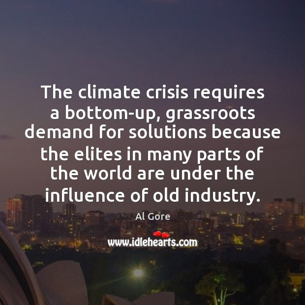Image, The climate crisis requires a bottom-up, grassroots demand for solutions because the