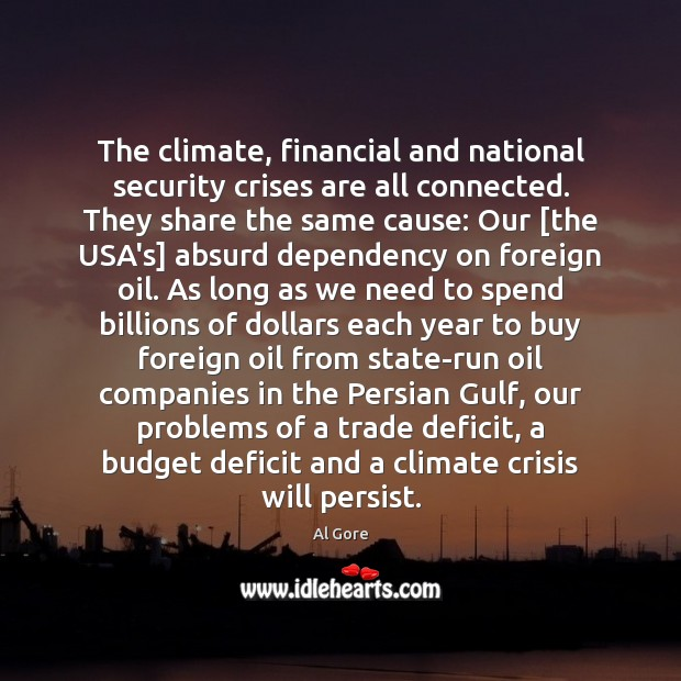 The climate, financial and national security crises are all connected. They share Image