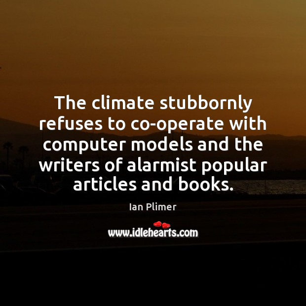 Image, The climate stubbornly refuses to co-operate with computer models and the writers