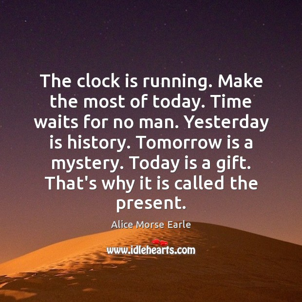 Image, The clock is running. Make the most of today. Time waits for