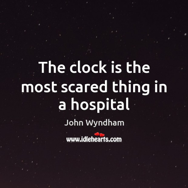 The clock is the most scared thing in a hospital Image