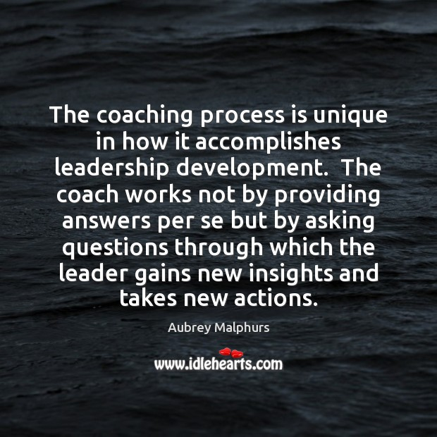 Image, The coaching process is unique in how it accomplishes leadership development.  The