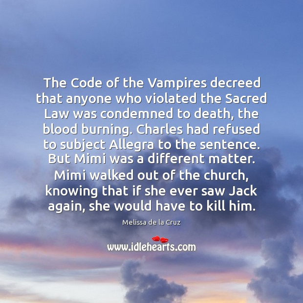 The Code of the Vampires decreed that anyone who violated the Sacred Image