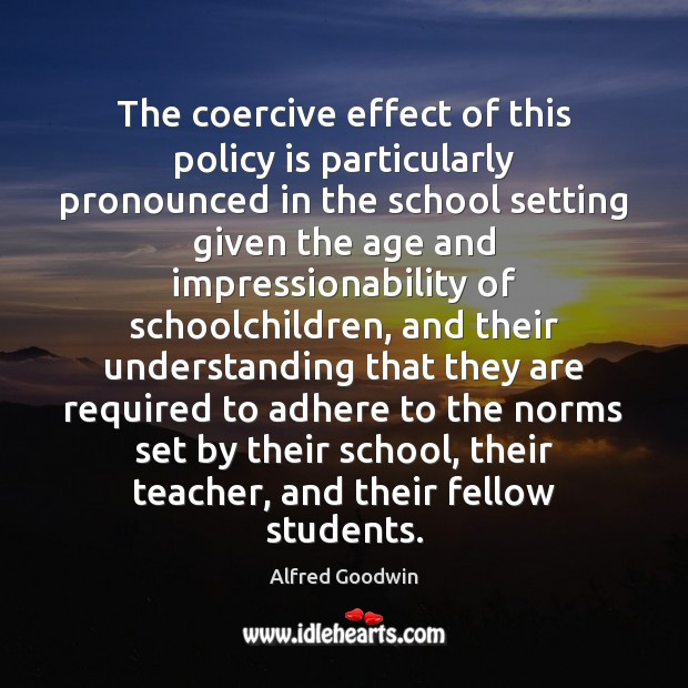 Image, The coercive effect of this policy is particularly pronounced in the school