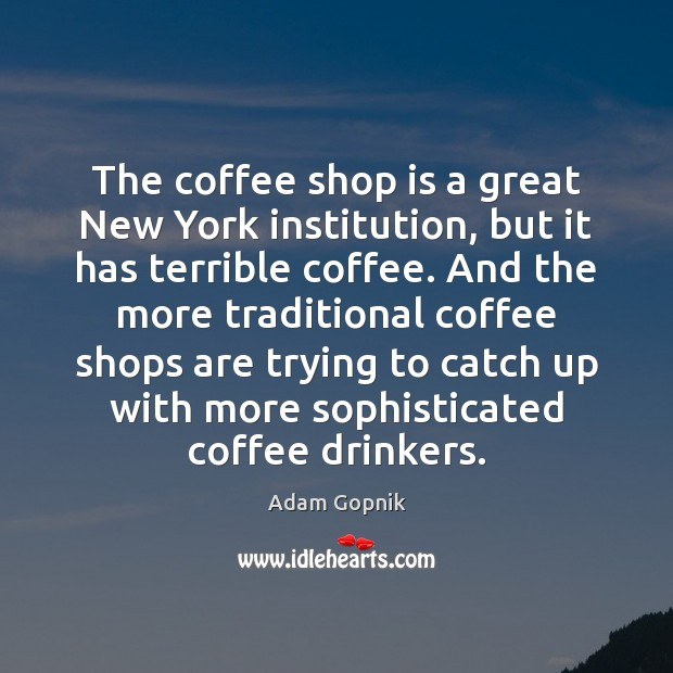Image, The coffee shop is a great New York institution, but it has