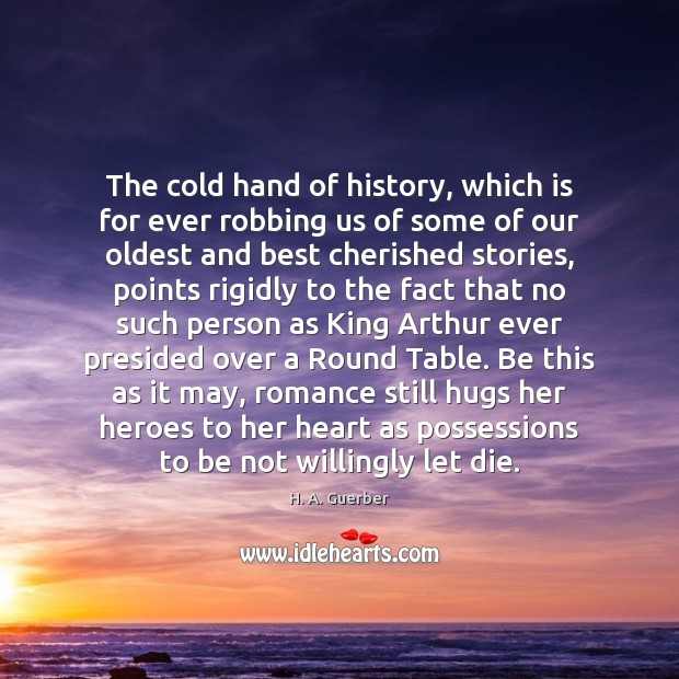 Image, The cold hand of history, which is for ever robbing us of
