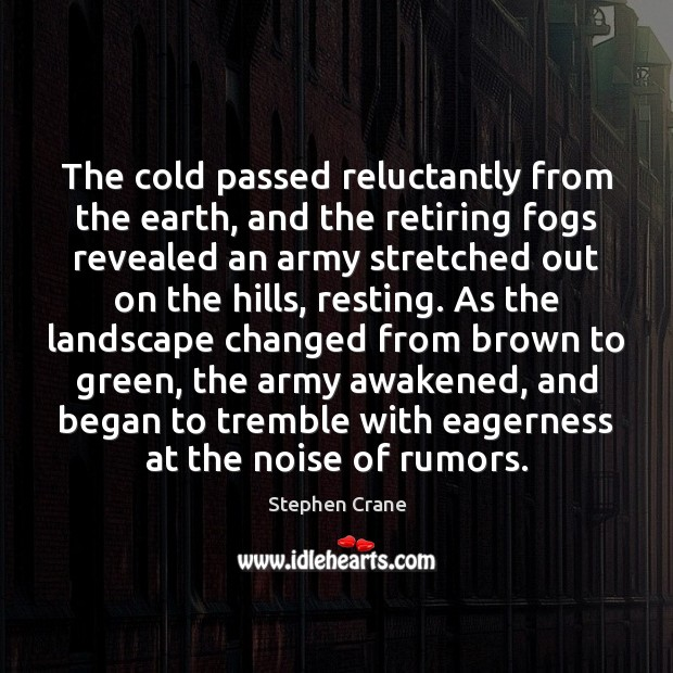 The cold passed reluctantly from the earth, and the retiring fogs revealed Image