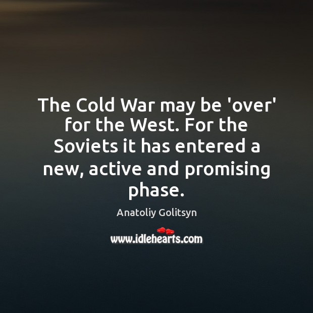 Image, The Cold War may be 'over' for the West. For the Soviets