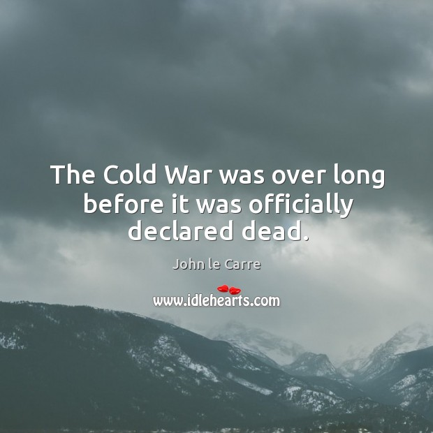 The cold war was over long before it was officially declared dead. Image