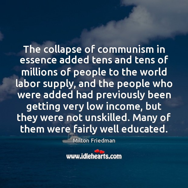 The collapse of communism in essence added tens and tens of millions Image