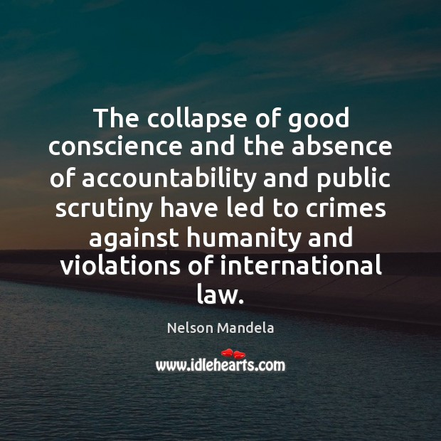 Image, The collapse of good conscience and the absence of accountability and public